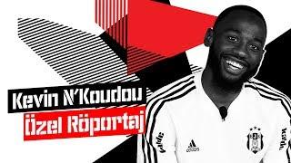 KEVIN N'KOUDOU Özel Röportaj - Beşiktaş JK