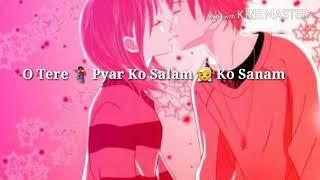 Tere Pyar Ko Salam (Whatsapp Status)