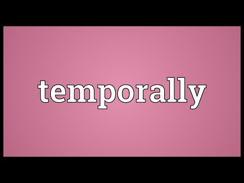 Temporally Meaning