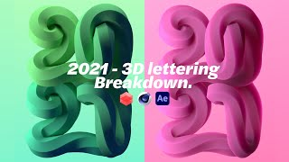 2021 - 3D lettering Breakdown (@Cinema 4D by Maxon + @Redshift3D + After effects)