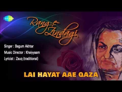 Lai Hayat Aae Qaza | Ghazal Song | Begum Akhtar