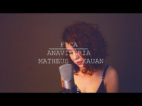 Fica - Anavitória ft. Matheus e Kauan (cover) By Carol Biazin