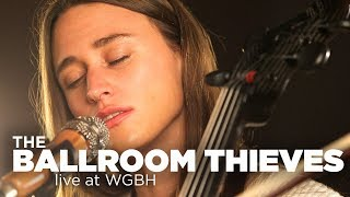 The Ballroom Thieves – Live at WGBH
