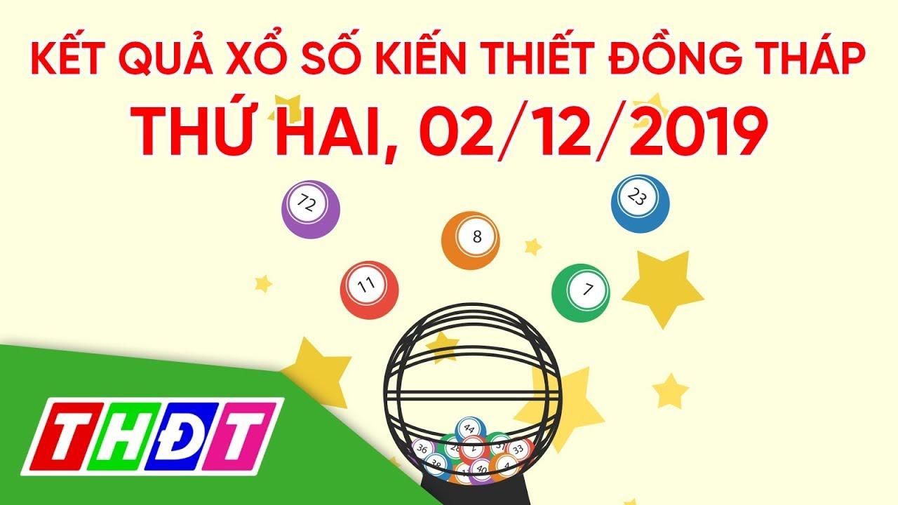 Kết quả xổ số kiến thiết tỉnh Đồng Tháp, ngày 2/12/2019 | THDT