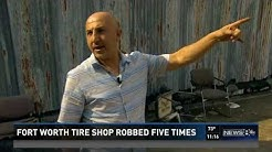 Fort Worth tire shop robbed five times