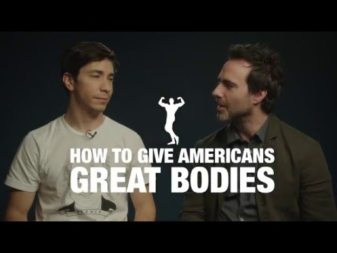 Justin Long and Matthew Cooke: How to Get Great Bodies