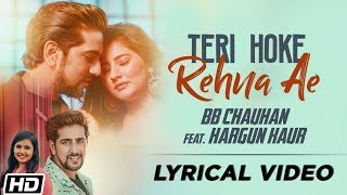 Teri Hoke Rehna Ae Lyrical BB Chauhan feat Hargun Kaur Bawa Gulzar Latest Song 2019