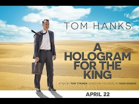 A Hologram For The King Official Trailer