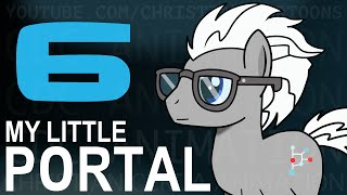 My Little Portal: Episode 6 (HD)