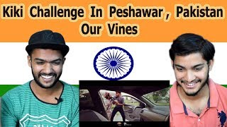 Indian reaction on Kiki Challenge In Peshawar - Pakistan | Our Vines & Rakx Production | Swaggy d