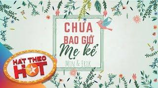 Chưa Bao Giờ Mẹ Kể - Min, Erik ft. Phạm Hoài Nam | Lyric Video | Quỳnh Trang Cover