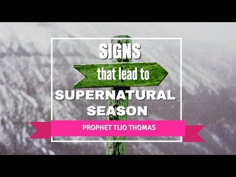 """ Signs that lead to Supernatural Season "" Prophet Tijo Thomas ministering 