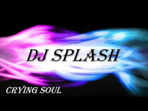 DJ Splash - Crying Soul