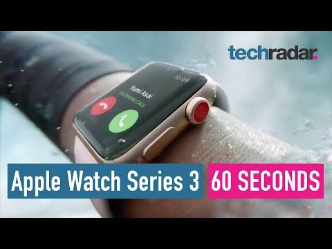 Download Youtube: Apple Watch Series 3 in 60 seconds