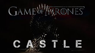 Game of Thrones || Castle