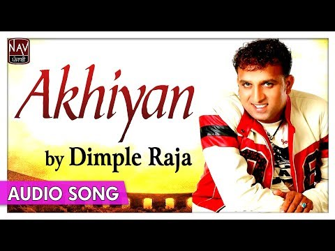 Akhiyan | Best Of Dimple Raja | Romantic Sad Punjabi Songs | Priya Audio