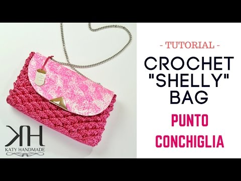 "TUTORIAL POCHETTE BUSTINA ""Shelly"" UNCINETTO/CROCHET - PUNTO CONCHIGLIA ● Katy Handmade"