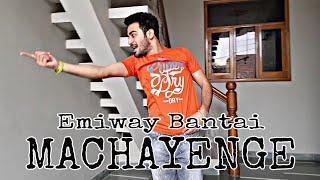 MACHAYENGE -  Emiway Bantai | Dance Choreography | Dheeraj Utreja