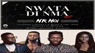 Mr Moi Ft Flavour, D'Black & Toni Tones - Nwata Di Nma Remix NEW 2016
