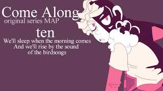 COME ALONG | Original Series PMV MAP | BACKUPS OPEN
