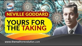 Neville Goddard Yours For The Taking