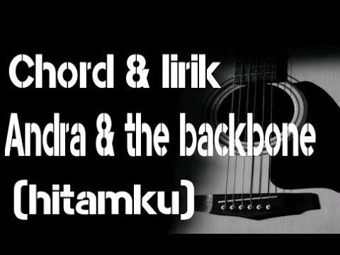 Chord Gitar Lirik Andra And The Backbone Hitamku