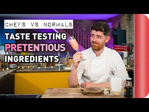 Chefs Vs Normals Taste Testing Pretentious Ingredients