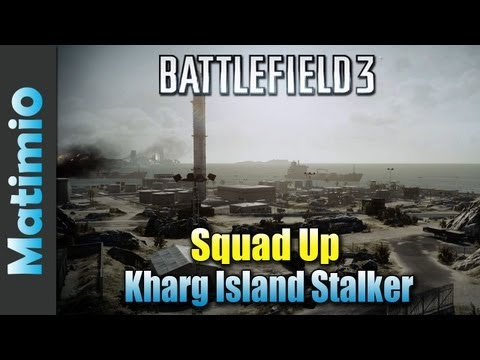 Kharg Island Stalker - Squad Up (Battlefield 3 Gameplay/Commentary)
