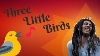 Bob marley - three little birds (cover)