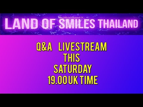 Land of Smiles Thailand  1st Official Live Stream Q & A