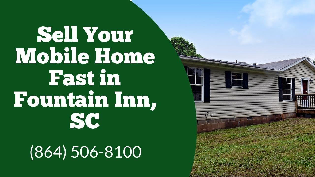 We Buy Mobile Homes Fountain Inn SC - CALL 864-506-8100