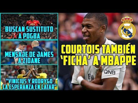 COURTOIS TAMBIÉN 'FICHA' A MBAPPE | UNITED BUSCA SUSTITUTO A POGBA | MENSAJE DE JAMES A ZIDANE