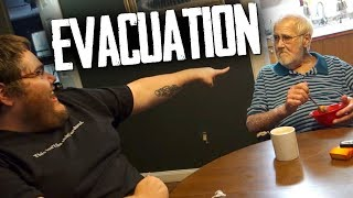 HE HAD TO EVACUATE!!