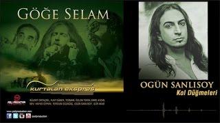 Ogün Sanlısoy - Kol Düğmeleri - (Göğe Selam)