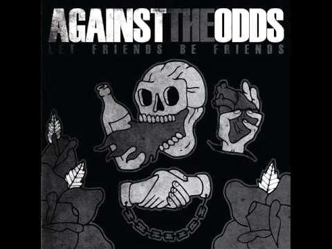 Against The Odds - Let Friends Be Friends (Full Album)