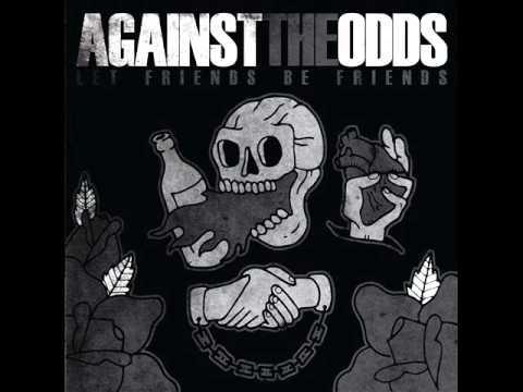 Against The Odds - Let Friends Be Friends (Full Album)