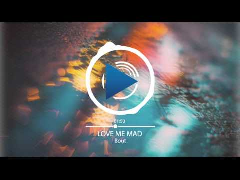 Bout - Love Me Mad