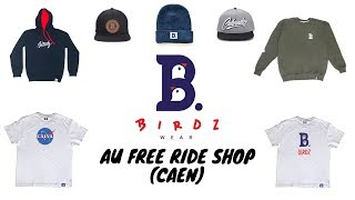 Présentation Birdz Wear Au Free Ride Shop (Caen)