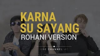 Gambar cover KARNA SU SAYANG - NEAR feat DIAN SOROWEA | COVER VERSI ROHANI