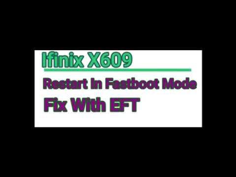 Infinix X609 Restart In Fastboot Mode Problem Fix | Infinix X609 Firmware  by SUBHAN ALLAH MOBILE