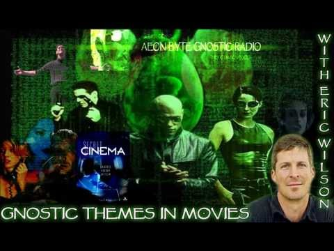 Gnostic Themes in Movies: Aeon Byte Gnostic Radio