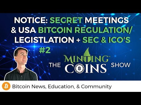 NOTICE: Secret Meetings & USA Bitcoin Regulation/ Legislation + SEC & ICO's