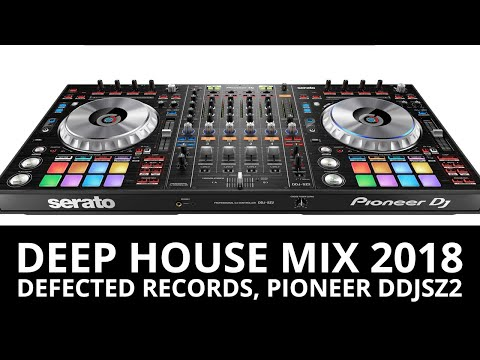 Deep House Mix 2018, Defected Records, Pioneer DDJ SZ2