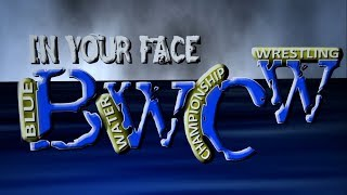 """Blue Water Championship Wrestling """"In Your Face"""" Episode 2"""