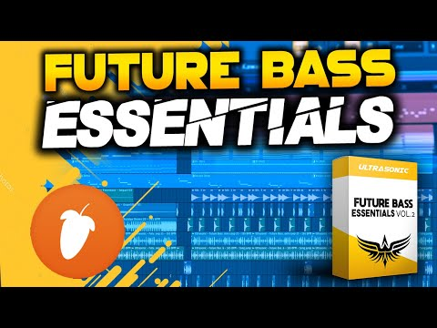 Ultrasonic - Future Bass Essentials Vol 2 // OUT NOW