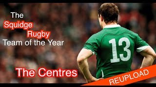 The Squidge Rugby Team of the Year 2018 - The Centres [Reupload]