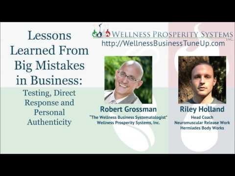 Lessons Learned From Big Mistakes in Business: Testing, Direct Response and Personal Authenticity