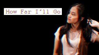 How Far I'll Go - Alessia Cara  (Cover) by Hanindhiya
