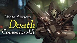 Death Anxiety   Death Comes for All