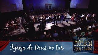 Baixar Igreja de Deus no lar » Música Legionária